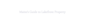 Maine's Guide to Lakefront Property